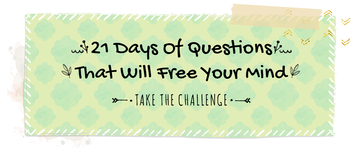 Colorful Challenge - 21 Days of Days of Questions That Will Free Your Mind