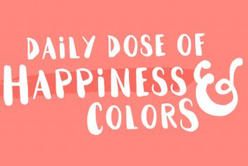 Daily dose of happiness and colors