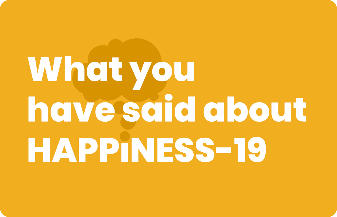 What our customers told about Happiness-19